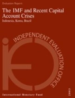 IMF and Recent Capital Account Crises: Indonesia, Korea, Brazil