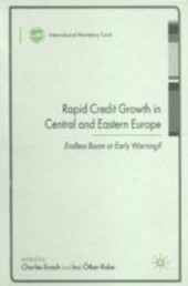 Rapid Credit Growth in Central and Eastern Europe: Endless Boom or Early Warning?