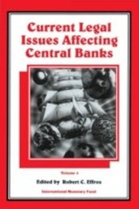 Current Legal Issues Affecting Central Banks, Volume IV.