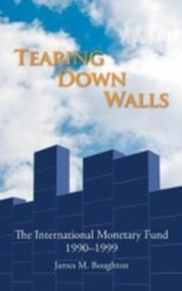 Tearing Down Walls: The International Monetary Fund 1990-1999