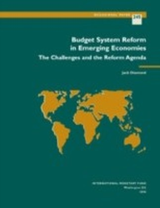 Budget System Reform in Emerging Economies: The Challenges and the Reform Agenda