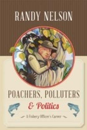 Poachers, Polluters and Politics