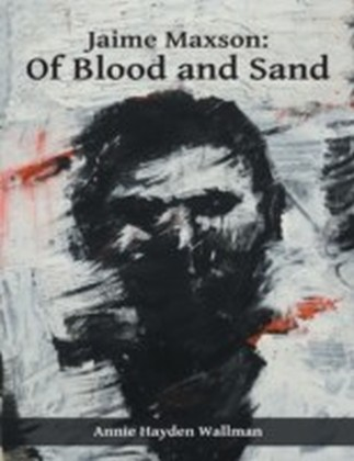 Jaime Maxson: Of Blood and Sand