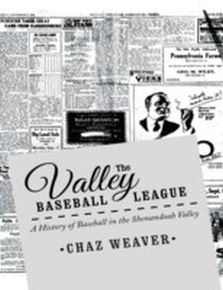 Valley Baseball League: A History of Baseball In the Shenandoah Valley