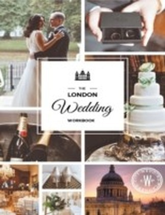 London Wedding Workbook: Make It Meaningful, Make It Yours, Make It Happen