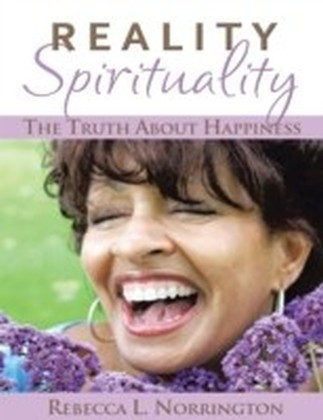 Reality Spirituality: The Truth About Happiness