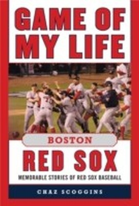 Game of My Life Boston Red Sox