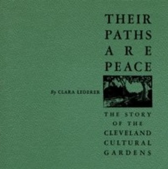 Their Paths Are Peace: The Story of Cleveland's Cultural Gardens