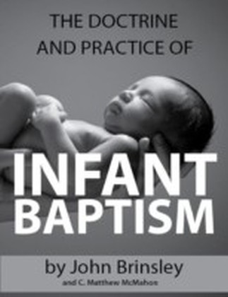 Doctrine and Practice of Infant Baptism