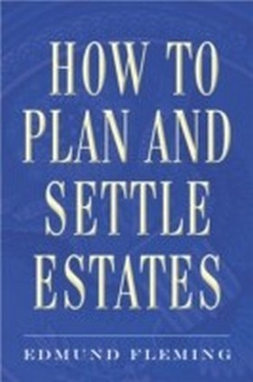 How to Plan and Settle Estates