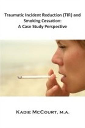 Traumatic Incident Reduction (TIR) and Smoking Cessation