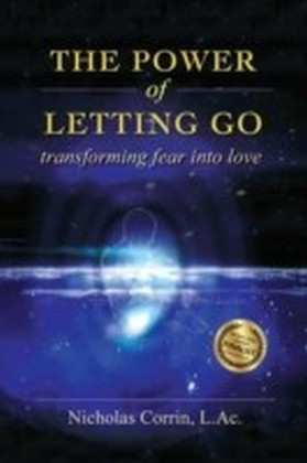 Power of Letting Go: Transforming Fear Into Love