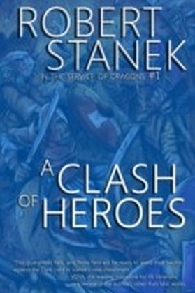 Clash of Heroes (In the Service of Dragons Book 1, 10th Anniversary Edition)