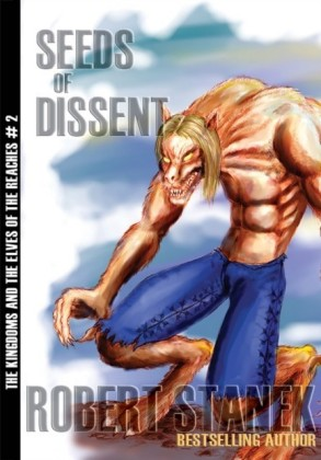 Seeds of Dissent (Kingdom and the Elves of the Reaches Book 2, 10th Anniversary Edition)