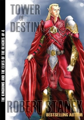 Tower of Destiny (Kingdom and the Elves of the Reaches Book 4, 10th Anniversary Edition)