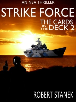 Strike Force. Cards in the Deck 2 (An NSA Spy Thriller)
