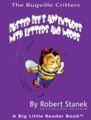 Buster Bee's Adventures with Letters and Words. Learn About Letters, Letter Sounds, Letter Blends