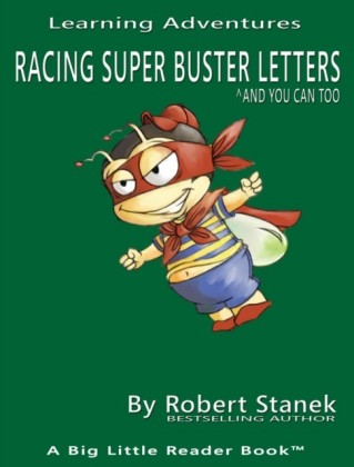 Racing Super Buster Letters and You Can Too. Learn the Alphabet and Letters
