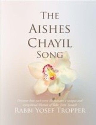 Aishes Chayil Song: Discover How Each Verse Illuminates a Unique and Exceptional Woman of Valor from Tanach