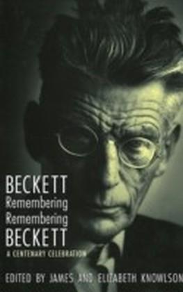 Beckett Remembering / Remembering Beckett