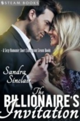 Billionaire's Invitation - A Sexy Romance Short Story from Steam Books
