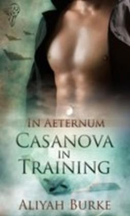 Casanova in Training