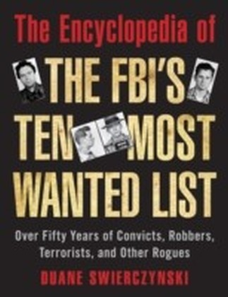 Encyclopedia of the FBI's Ten Most Wanted List