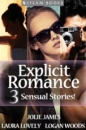 EXPLICIT ROMANCE - 3 Sensual Stories!