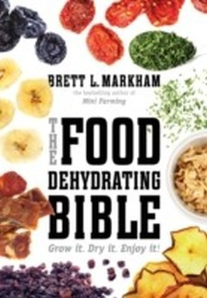 Food Dehydrating Bible