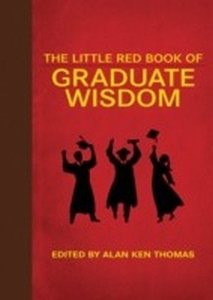 Little Red Book of Graduate Wisdom