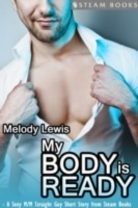 My Body is Ready - A Sexy M/M Straight Guy Short Story From Steam Books