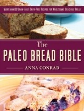 Paleo Bread Bible