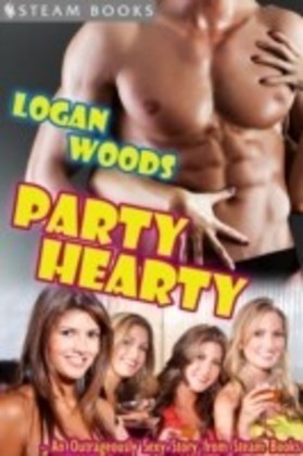Party Hearty - An Outrageously Sexy Story from Steam Books