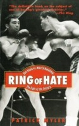 Ring of Hate: Joe Louis Vs. Max Schmeling