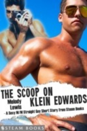 Scoop on Klein Edwards - A Sexy M/M Straight Guy Short Story from Steam Books