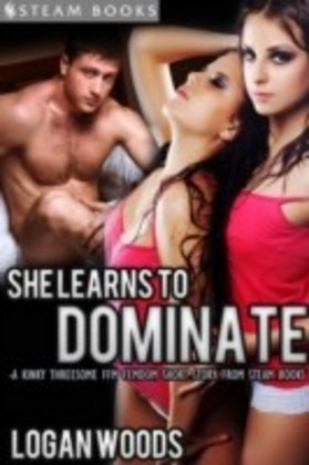 She Learns to Dominate - A Kinky Threesome FFM Femdom Short Story from Steam Books