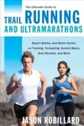 Ultimate Guide to Trail Running and Ultramarathons