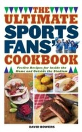 Ultimate Sports Fans' Cookbook