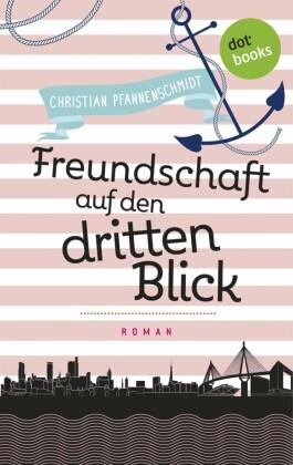 Freudinnen für's Leben - Roman 2: Freundschaft auf den dritten Blick