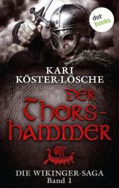 Die Wikinger-Saga - Band 1: Der Thorshammer