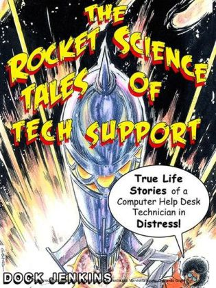 The Rocket Science Tales of Tech Support