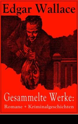 Gesammelte Werke: Romane + Kriminalgeschichten