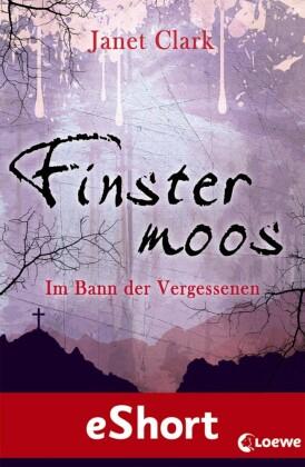 Finstermoos - Im Bann der Vergessenen