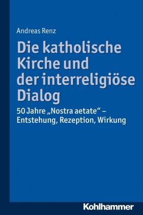 Die katholische Kirche und der interreligiöse Dialog