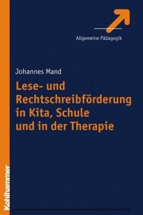 Lese- und Rechtschreibförderung in Kita, Schule und in der Therapie