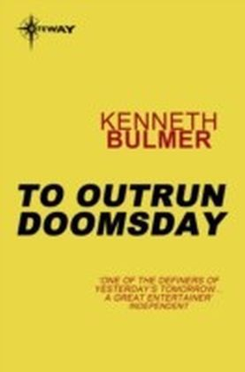 To Outrun Doomsday