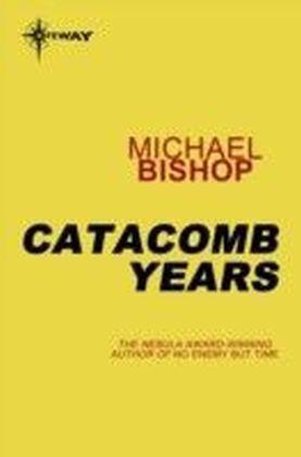 Catacomb Years
