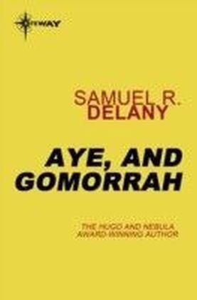 Aye, and Gomorrah