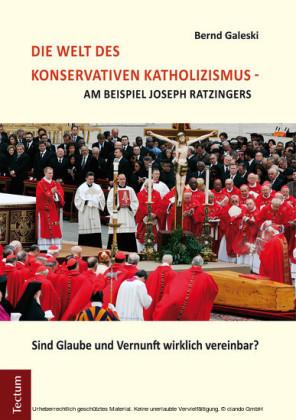 Die Welt des konservativen Katholizismus - am Beispiel Joseph Ratzingers