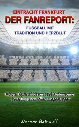 Eintracht Frankfurt - Von Tradition und Herzblut für den Fußball